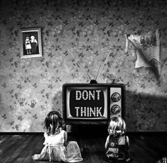 Television says don't think